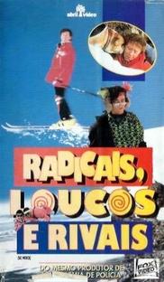 Radicais, Loucos e Rivais - Poster / Capa / Cartaz - Oficial 2