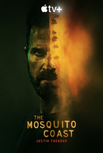 The Mosquito Coast (1ª Temporada) - Poster / Capa / Cartaz - Oficial 1
