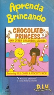 Aprenda Brincando - A Princesa Chocolate (The Chocolate Princess)