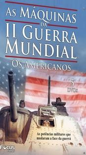 As Máquinas da Segunda Guerra Mundial – Os Americanos - Poster / Capa / Cartaz - Oficial 1