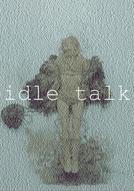 idle talk (idle talk)