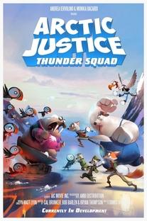 Arctic Justice: Thunder Squad - Poster / Capa / Cartaz - Oficial 1