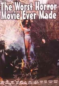 The Worst Horror Movie Ever Made - Poster / Capa / Cartaz - Oficial 1