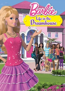 Barbie Life in the Dreamhouse (1ª Temporada) - Poster / Capa / Cartaz - Oficial 2