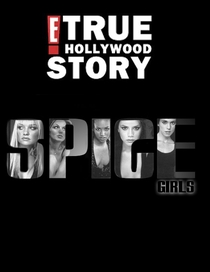 E! True Hollywood Story: The Spice Girls - Poster / Capa / Cartaz - Oficial 1