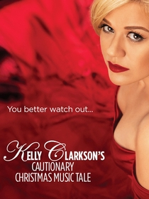 Kelly Clarkson's Cautionary Christmas Music Tale - Poster / Capa / Cartaz - Oficial 1