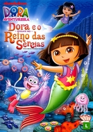 Dora, a Aventureira e o Resgate no Reino da Sereia (Dora the Explorer: Dora Saves the Mermaids)