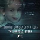 Caça ao Assassino de JonBenét: A História Não Contada (Hunting JonBenét's Killer: The Untold Story)