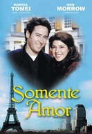 Somente Amor (Only Love)