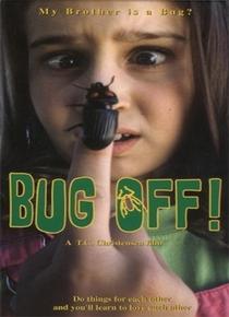 Bug Off! - Poster / Capa / Cartaz - Oficial 1
