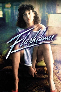 Flashdance: Em Ritmo de Embalo - Poster / Capa / Cartaz - Oficial 8