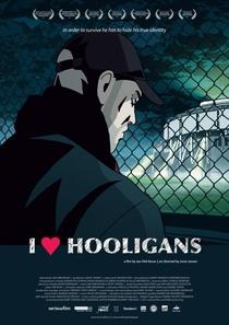 I Love Hooligans - Poster / Capa / Cartaz - Oficial 1
