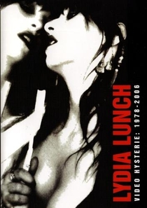 Lydia Lunch: Video Hysterie - 1978-2006 - Poster / Capa / Cartaz - Oficial 1