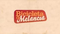 Bicicleta e Melancia - Poster / Capa / Cartaz - Oficial 1