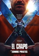 El Chapo and the Curse of the Pirate Zombies (El Chapo and the Curse of the Pirate Zombies)