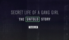 Secret Life of a Gang Girl The Untold Story Trailer 2019
