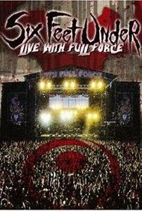 Six Feet Under: Live with Full Force - Poster / Capa / Cartaz - Oficial 1