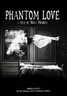 Amor Fantasma (Phantom Love)