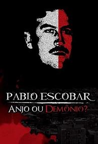 Pablo Escobar, Anjo ou Demônio? - Poster / Capa / Cartaz - Oficial 1