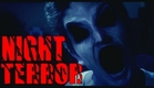 NIGHT TERROR - A Horror Film by Sawyer Hartman