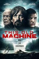 This old machine (This old machine)