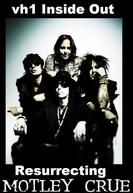 Vh1 (Inside)Out - Resurrecting Mötley Crüe (Vh1 (Inside)Out - Resurrecting Mötley Crüe)