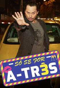Só Se For a 3 (1ª Temporada) - Poster / Capa / Cartaz - Oficial 1