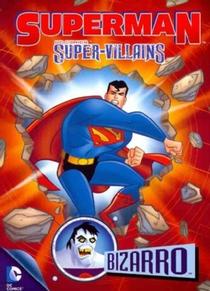 Superman Super Vilões: Bizarro - Poster / Capa / Cartaz - Oficial 1