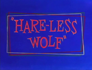Hare-Less Wolf (Hare-Less Wolf)