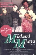 The Resurrection of Michael Myers Part 2 (The Resurrection of Michael Myers Part 2)