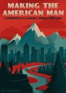 Making the American Man (Making the American Man)