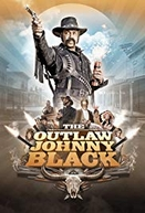 The Outlaw Johnny Black (The Outlaw Johnny Black)