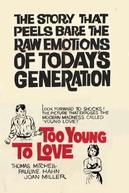 Jovem Demais Para o Amor  (Too Young to Love )