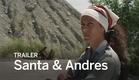 SANTA & ANDRES Trailer | Festival 2016