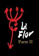 La Flor - Parte 2 (La flor: Segunda parte)