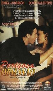 Perigosa Obsessão - Poster / Capa / Cartaz - Oficial 1
