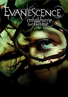 Evanescence - Anywhere But Home (Evanescence - Anywhere But Home)