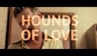 HOUNDS OF LOVE Teaser #1 HD