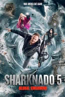 Sharknado 5: Voracidade Global (Sharknado 5: Global Swarming)