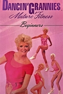 Dancin' Grannies Mature Fitness: Beginners