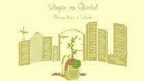Utopia no Quintal - Permacultura e Cidade - Poster / Capa / Cartaz - Oficial 1