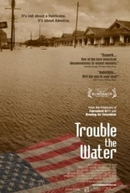 Trouble the Water (Trouble the Water)