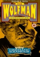 Wolfman Chronicles: A Cinematic Scrapbook (Wolfman Chronicles: A Cinematic Scrapbook)