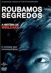 Nós Roubamos Segredos: A História do WikiLeaks - Poster / Capa / Cartaz - Oficial 2