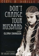 Don't Change Your Husband  (Don't Change Your Husband )