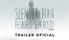 Slender Man: Pesadelo Sem Rosto   Trailer Oficial (Legendado)