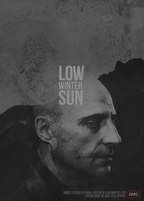 Low Winter Sun (1ª Temporada) - Poster / Capa / Cartaz - Oficial 1