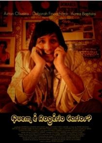 Quem é Rogério Carlos? - Poster / Capa / Cartaz - Oficial 1