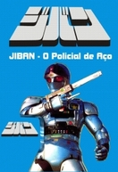 Jiban - O Policial de Aço (Kidou Keiji Jiban)