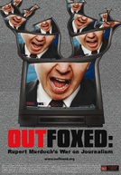 Outfoxed - A Guerra de Rupert Murdoch contra o Jornalismo (OUTFOXED: Rupert Murdoch's War on Journalism)